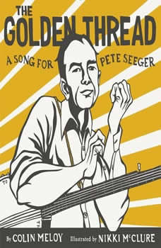 The Golden Thread: A Song for Pete Seeger, Colin Meloy