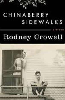 Chinaberry Sidewalks, Rodney Crowell