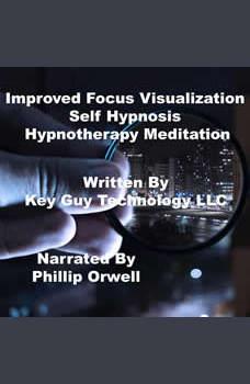 Improved Focus Visualization Self Hypnosis Hypnotherapy Meditation, Key Guy Technology LLC