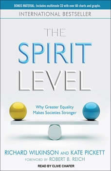 The Spirit Level: Why Greater Equality Makes Societies Stronger, Kate Pickett