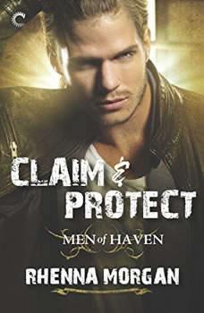 Claim & Protect: Men of Haven, #3, Rhenna Morgan