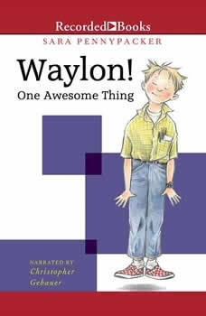 Waylon! One Awesome Thing, Sara Pennypacker