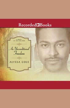 An Unconditional Freedom, Alyssa Cole