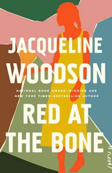 Red at the Bone: A Novel, Jacqueline Woodson