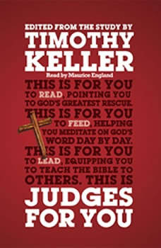 Judges For You: For Reading, For Feeding, For Leading, Timothy J. Keller
