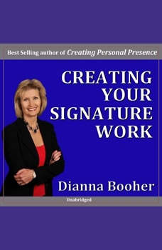 Creating Your Signature Work (Secular): Discovering your calling at work, Dianna Booher CPAE