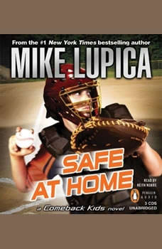 Safe at Home: a Comeback Kids Novel, Mike Lupica