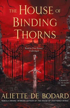 The House of Binding Thorns: A Dominion of the Fallen Novel, Aliette de Bodard