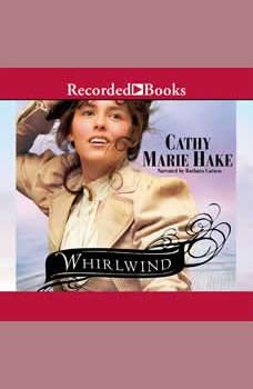 Whirlwind, Cathy Marie Hake