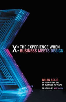 X: The Experience When Business Meets Design, Brian Solis