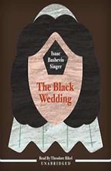 The Black Wedding, Isaac Bashevis Singer