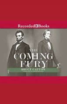 The Coming Fury: The Centennial History of the Civil War, Bruce Catton