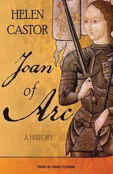 Joan of Arc: A History, Helen Castor