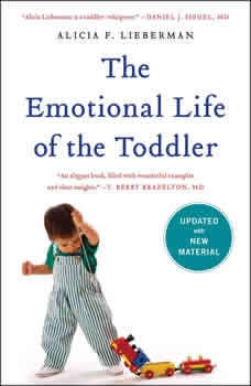The Emotional Life of the Toddler, Alicia F. Lieberman