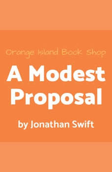A Modest Proposal [unabridged], Jonathan Swift