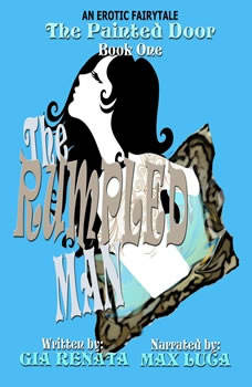 The Rumpled Man (The Painted Door, Book One), Gia Renata