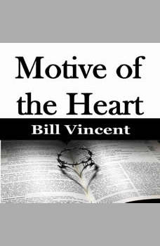 Motive of the Heart, Bill Vincent