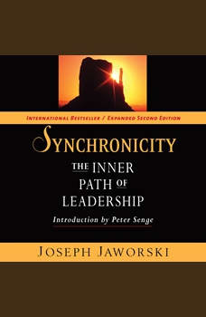 Synchronicity: The Inner Path of Leadership, Joseph Jaworski