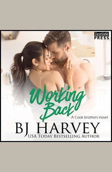 Working Back: A House Flipping Rom Com (Cook Brothers, Book Three), BJ Harvey