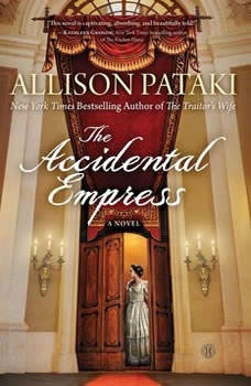 The Accidental Empress, Allison Pataki
