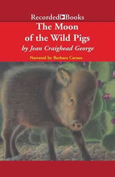 The Moon of the Wild Pigs, Jean Craighead George