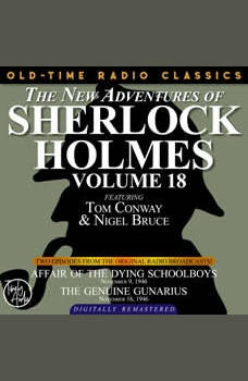 THE NEW ADVENTURES OF SHERLOCK HOLMES, VOLUME 18: EPISODE 1: AFFAIR OF THE DYING SCHOOLBOYS EPISODE 2: THE GENUINE GUNARIUS, Dennis Green