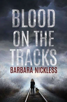 Blood on the Tracks, Barbara Nickless