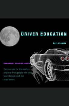 Driver Education, Gayle London