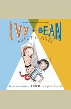 Ivy & Bean Make the Rules (Book 9), Annie Barrows