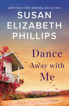 Dance Away with Me: A Novel, Susan Elizabeth Phillips