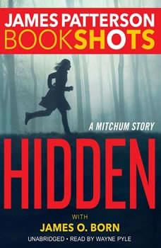 Hidden: A Mitchum Story A Mitchum Story, James Patterson