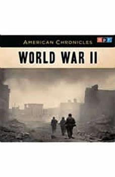 NPR American Chronicles: World War II, NPR