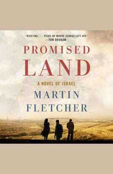 Promised Land: A Novel of Israel, Martin Fletcher
