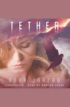Tether: The Many-Worlds Series, Anna Jarzab