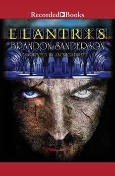 Elantris: Tenth Anniversary Author's Definitive Edition Tenth Anniversary Author's Definitive Edition, Brandon Sanderson