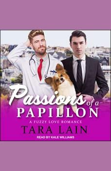 Passions of a Papillon: A Fuzzy Love Romance, Tara Lain