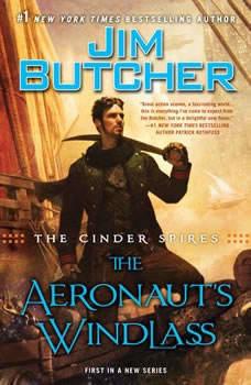 The Cinder Spires: The Aeronaut's Windlass, Jim Butcher