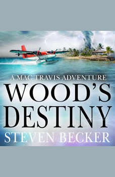 Wood's Destiny: Action and Adventure in the Florida Keys, Steven Becker