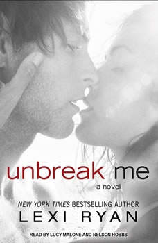 Unbreak Me, Lexi Ryan