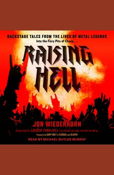 Raising Hell: Backstage Tales From the Lives of Metal Legends, Jon Wiederhorn