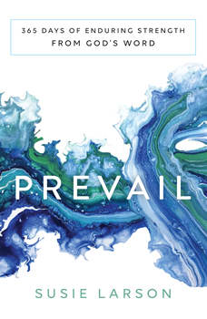 Prevail: 365 Days of Enduring Strength from God's Word, Susie Larson