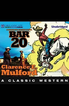 Bar-20: A Hopalong Cassidy Novel A Hopalong Cassidy Novel, Clarence E. Mulford