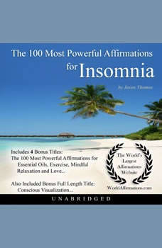 The 100 Most Powerful Affirmations for Insomnia, Jason Thomas