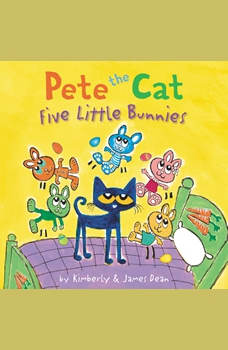 Pete the Cat: Five Little Bunnies, James Dean