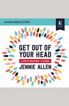 Get Out of Your Head: Audio Bible Studies: A Study in Philippians, Jennie Allen