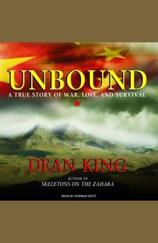 Unbound: A True Story of War, Love, and Survival, Dean King