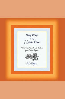 Many Ways to Say I Love You, Fred Rogers