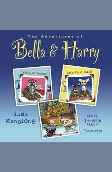 The Adventures of Bella & Harry, Vol. One: Lets Visit London!, Lets Visit Paris!, and Christmas in New York City!, Lisa Manzione