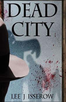 Dead City, Lee J Isserow