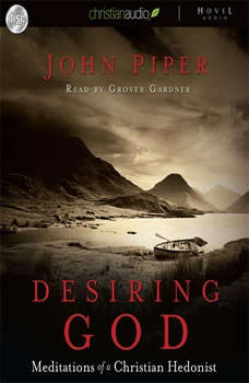 Desiring God: Meditations of A Christian Hedonist Meditations of A Christian Hedonist, John Piper